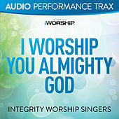 I Worship You Almighty God by The Integrity Worship Singers