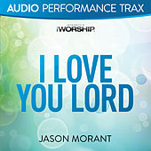I Love You Lord by Jason Morant