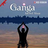Ganga - Sacred Music by Various Artists