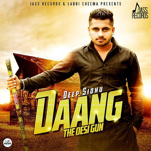 Daang The Desi Gun by Deep Sidhu