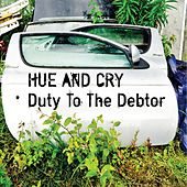 Duty to the Debtor by Hue & Cry