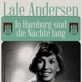 In Hamburg sind die Nächte lang by Lale Andersen