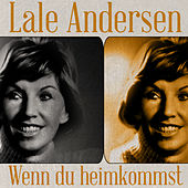 Wenn du heimkommst by Lale Andersen