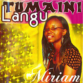 Tumaini Langu by Miriam