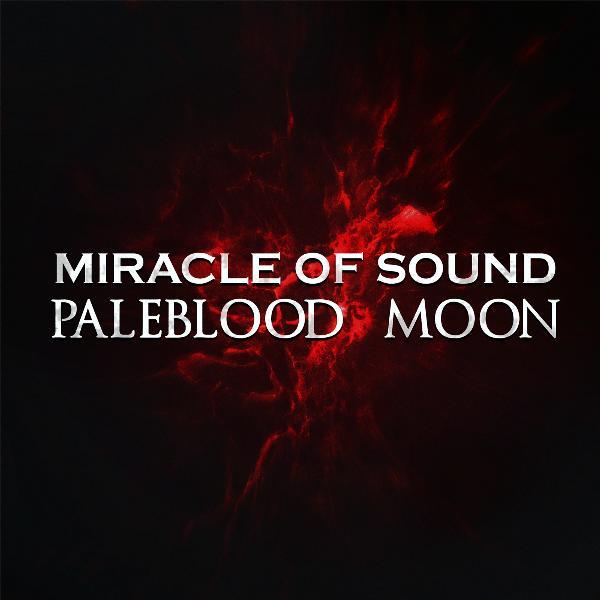 Paleblood Moon Single By Miracle Of Sound Rhapsody