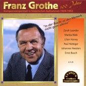 In der Nacht ist der Mensch nicht gern alleine - Franz Grothe, 100 Jahre (Komponistenportrait in historischen Aufnahmen 1929-1953) by Various Artists