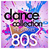 Dance Collection - The Remixes : 80S by Various Artists