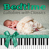 Bedtime Lullabies with Classics - Best Sleep Music Therapy, Stress Relief Before Sleep, Deep Sleep, Cure Insomnia,Total Relaxation, Baby Lullaby by Various Artists