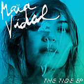 The Tide EP by Maia Vidal