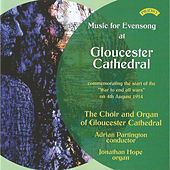 Music for Evensong at Gloucester Cathedral by Adrian Partington and Jonathan Hope The Choir of Gloucester Cathedral