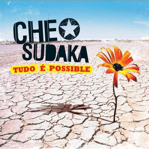 Tudo e possible by Che Sudaka