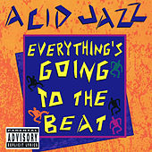Acid Jazz: Everything's Going to the Beat (Digitally Remastered) by Various Artists