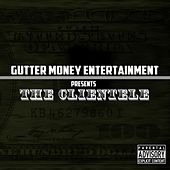 Gutter Money Entertainment Presents by The Clientele