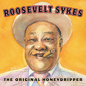The Original Honeydripper by Roosevelt Sykes