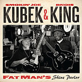 Smokin' Joe Kubek & Bnois King - Fat Man's Shine Parlor by Bnois King