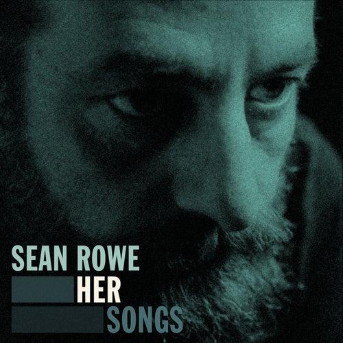 Her Songs by Sean Rowe