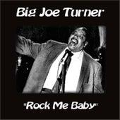Rock Me Baby by Big Joe Turner