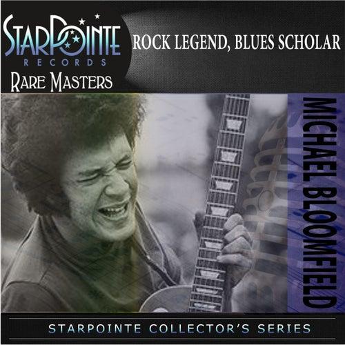Rock Legend, Blues Scholar by Mike Bloomfield