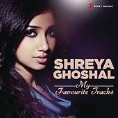 Shreya Ghoshal: My Favourite Tracks by Various Artists