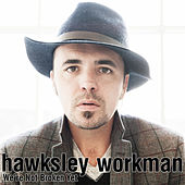 We're Not Broken Yet - Single by Hawksley Workman