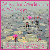 Music for Meditation & Massage: Around the World by Various Artists