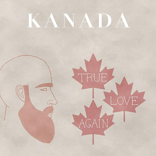 True Love Again by Kanada