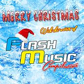 Merry Christmas with the Artists of Flash Music (Compilation) by Various Artists