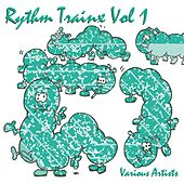 Rhythm Trainx Vol. 1 by Various Artists