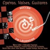 Opéras, Valses, Guitares (Succès de Légendes) by Various Artists