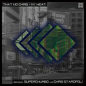NY Heat (Remixed) by That Kid Chris