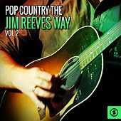 Pop Country the Jim Reeves Way, Vol. 2 by Jim Reeves