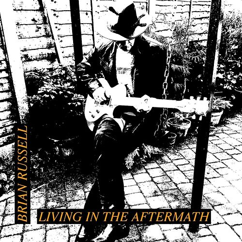 Living in the Aftermath by Brian Russell