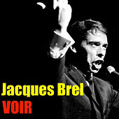 Voir by Jacques Brel