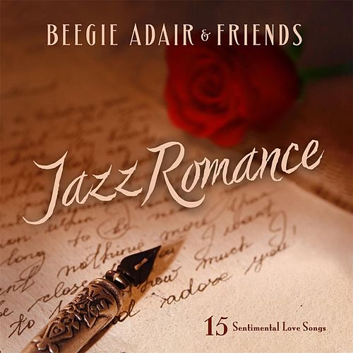 Jazz Romance: 15 Sentimental Love Songs by Beegie Adair