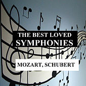 The Best Loved Symphonies - Mozart, Schubert by Orquesta Lírica de Barcelona