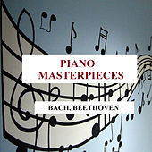 Piano Masterpieces - Bach, Beethoven by Various Artists