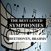 The Best Loved Symphonies - Beethoven, Brahms by Orquesta Lírica de Barcelona