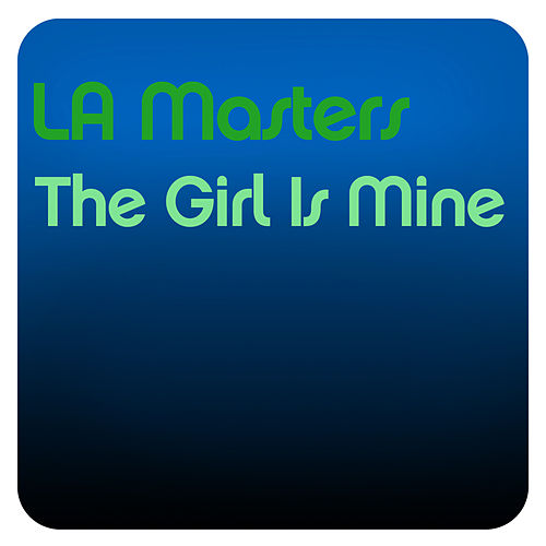 The Girl Is Mine by The Masters