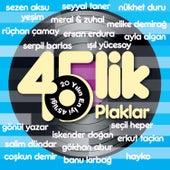 45'lik Plaklar (20 Yılın En İyi 45'liği) von Various Artists