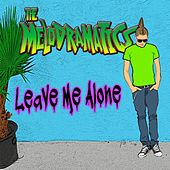 Leave Me Alone by Melodramatics