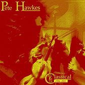 Pete Hawkes: Classical 1996-2015 by Pete Hawkes