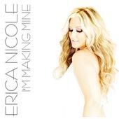 I'm Making Mine by Erica Nicole