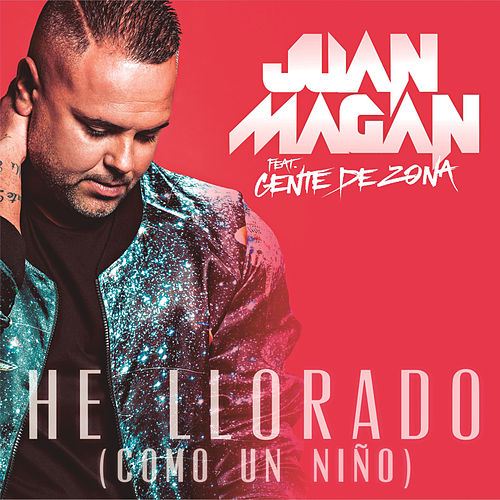 He Llorado (Como Un Niño) by Juan Magan