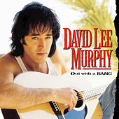 Out With A Bang by David Lee Murphy