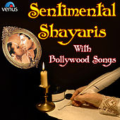 Sentimental Shayaris with Bollywood Songs by Various Artists