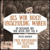 Als wir noch unschuldig waren - 20 Schlager aus der alten Zeit, Vol. 8 by Various Artists