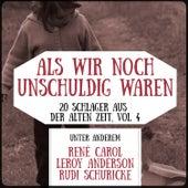 Als wir noch unschuldig waren - 20 Schlager aus der alten Zeit, Vol. 4 by Various Artists