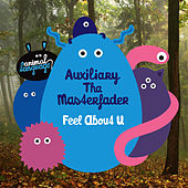 Feel About U by Auxiliary tha Masterfader