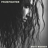 Prizefighter by Britt Warner