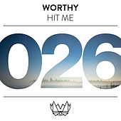 Hit Me by Worthy